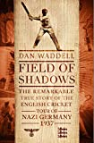 Best Nazi Germanies - Field of Shadows: The English Cricket Tour of Review