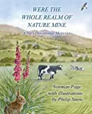 Were The Whole Realm Of Nature Mine: A Vet's Devotional Memoirs