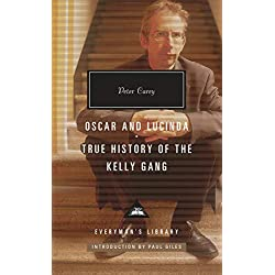 Oscar and Lucinda, True History of the Kelly Gang (Everyman's Library Contemporary Classics) Premio Booker 1988