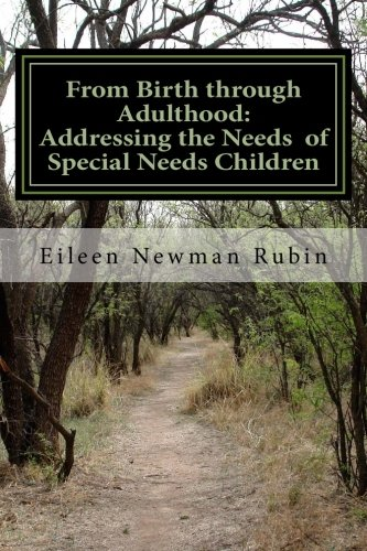 From Birth through Adulthood:  Addressing the Needs  of  Special Needs Children