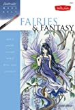 Watercolour Made Easy: Fairies and Fantasy: Learn to Paint the Enchanted World of Fairies, Angels, and Mermaids