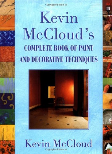 Kevin McCloud's Complete Book of Paint and Decorative Techniques di Kevin McCloud