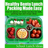 Healthy Bento Lunch Packing Made Easy: Over 45 photos of bento lunches for kids, packing tips and recipe ideas (School Lunch Ideas Book 2) (English Edition)
