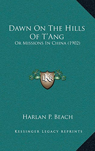 Dawn On The Hills Of T'Ang: Or Missions In China (1902)