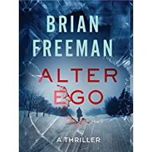 Alter-Ego: The most explosive and gripping thriller you'll read this year (Jonathan Stride Thrillers)