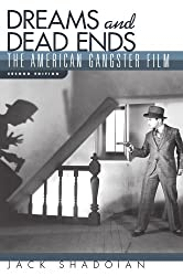 Dreams and Dead Ends: The American Gangster Film