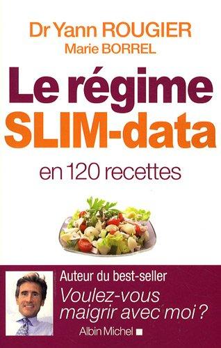 Le rgime SLIM-data en 120 recettes