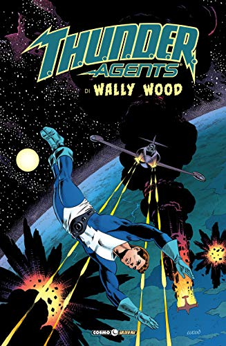 T.h.u.n.d.e.r. Agents. The best of Wally Wood: 1