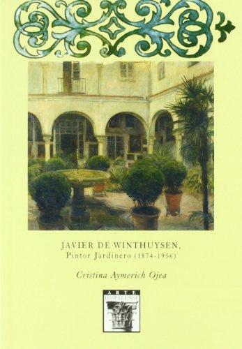 Javier de Winthuysen, Pintor jardinero (1874-1956) (Arte Hispalense) por Cristina Aymerich Ojea