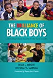 The Brilliance of Black Boys: Cultivating School Success in the Early Grades (Teachers College Press)