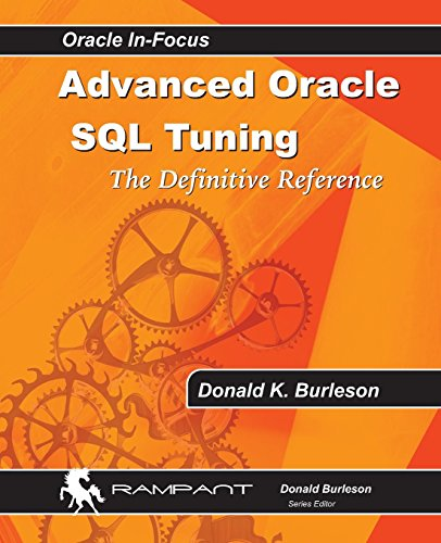 Advanced Oracle SQL Tuning: The Definitive Reference by Donald K. Burleson (5-Mar-2014) Paperback