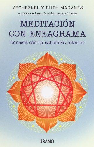 Meditacion Con Eneagrama: Conecta Con Tu Sabiduria Interior por Yechezkel Madanes, Ruth Madanes