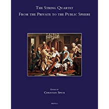 The String Quartet: From the Private to the Public Sphere (Speculum Musicae)