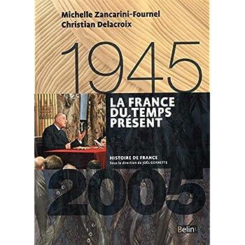 La France du temps présent 1945-2005 - Format compact