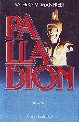 L- PALLADION - VALERIO M. MANFREDI- MONDADORI- OMNIBUS- 1a ED.- 1985- CS- ZCS299