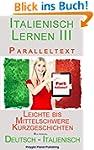 Italienisch Lernen III mit Parallelte...