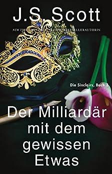 Der Milliardär mit dem gewissen Etwas ~ Evan: Die Sinclairs (Buch 3)