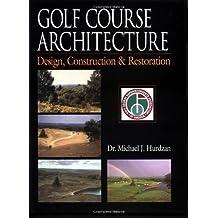 Golf Course Architecture: Design, Construction & Restoration by Michael J. Hurdzan (1996-01-01)