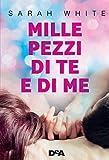 Scarica Libro Mille pezzi di te e di me (PDF,EPUB,MOBI) Online Italiano Gratis
