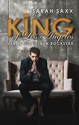 KING of Los Angeles: Verliebt in einen Rockstar (KINGs of Hearts 2) von [Saxx, Sarah]