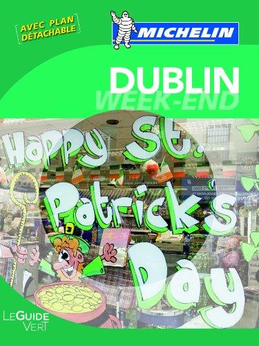 Guide Vert - DUBLIN WEEK-END (GUIDES VERTS/GROEN MICHELIN)