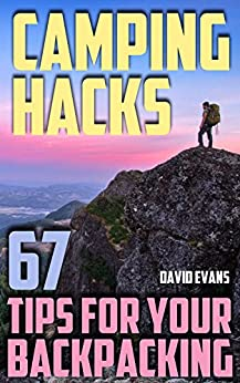 Camping Hacks: 67 Tips for Your Backpacking: (How to Camp, Camp Cookbook) PDF Descarga gratuita