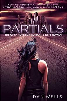 Partials (Partials, Book 1) by [Wells, Dan]