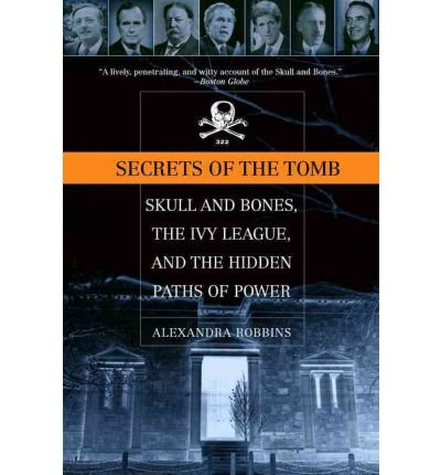 [(Secrets of the Tomb)] [Author: Alexandra Robbins] published on (September, 2003)