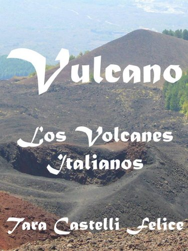Vulcano, los Volcanes Italianos por Tara Castelli Felice