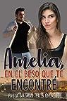 Amelia, en el beso que te encontré par Guzmán
