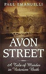 Avon Street: A Tale of Murder in Victorian Bath (Mystery Press) by Paul Emanuelli (2012-02-01)