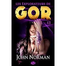Les Explorateurs de Gor: Gor, T13