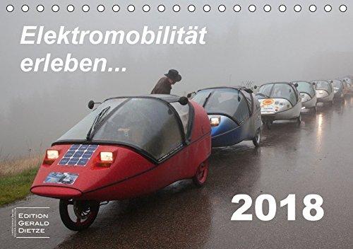Elektromobilität erleben (Tischkalender 2018 DIN A5 quer): Dieser Monatskalender zeigt Reisemotive mit dem Elektrofahrzeug TWIKE. (Monatskalender, 14 ... [Kalender] [Apr 01, 2017] Dietze, Gerald