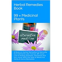 Herbal Medicine Book: A handbook of herbal remedies and medications to naturally treat or cure ailments like: Cancer, BP, Liver & Kidney Diseases, Dementia ... for better health! (English Edition)