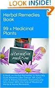 #3: Herbal Remedies Book: A Book on Herbal Remedies to Naturally Cure Ailments Like: Cancer, BP, Gout, Liver & Kidney Diseases, Dementia and lot's more! With the help of Medicinal Herbs & Home Remedies