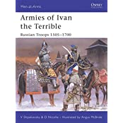 Armies of Ivan the Terrible: Russian Troops 1505-1700: Russian Armies 1505-c.1700 (Men-at-Arms, Band 427)