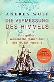 Die Vermessung des Himmels: Vom größten Wissenschaftsabenteuer des 18. Jahrhunderts - Andrea Wulf
