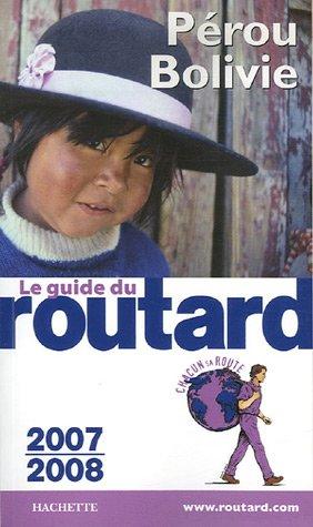 Guide du Routard Pérou, Bolivie
