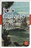 Fischer Klassik: Wo Spinnen ihre Nester bauen: Roman - Italo Calvino