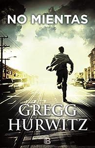 No mientas par Gregg Hurwitz