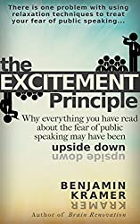 The Excitement Principle - Why everything you have read about the fear of public speaking may have been upside down (English Edition)