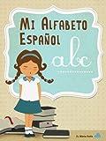Mi Alfabeto Español (Divertido libro infantil para lectores principiantes)