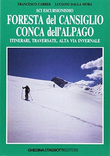 Sci escursionismo. Foresta del Cansiglio, Conca dell'Alpago. Itinerari, traversate, alta via invernale por Francesco Carrer