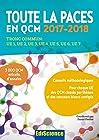 Toute la PACES en QCM 2017-2018 - Tronc commun : UE1, UE2, UE3, UE4, UE5, UE6, UE7