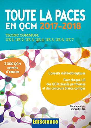 Toute la PACES en QCM 2017-2018 - 3e éd. - Toute la PACES en QCM 2017-2018: Tronc commun : UE1, UE2, UE3, UE4, UE5, UE6, UE7 par Daniel Fredon