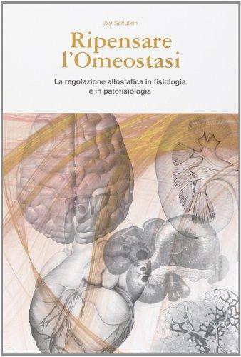 Ripensare l'omeostasi. La regolazione allostatica in fisiologia e in patofisiologia