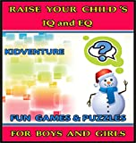 Raise Your Child's IQ & EQ : Fun Brain Games & Cool Puzzles. - Children's books for Boys & Girls 3-8 Years Old. (ILLUSTRATED): Raise Your Child's IQ and EQ
