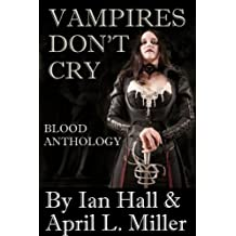 Vampires Don't Cry: Blood Anthology (English Edition)