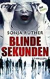Blinde Sekunden: Thriller