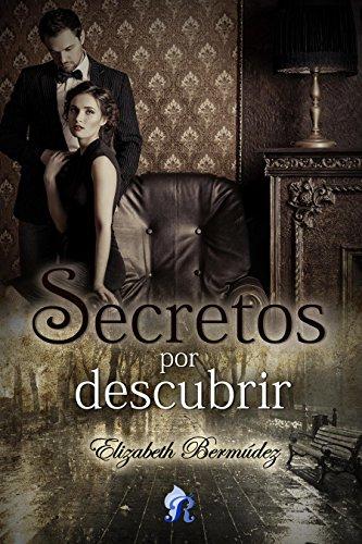 Secretos por descubrir (Romantic Ediciones) de [Bermúdez, Elizabeth]